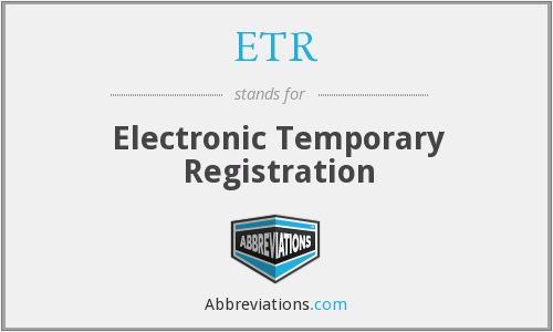 ETR - Electronic Temporary Registration