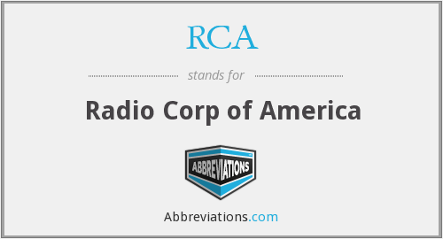 RCA - Radio Corp of America