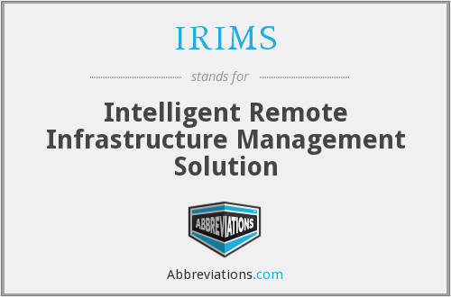 IRIMS - Intelligent Remote Infrastructure Management Solution