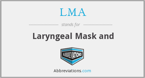 LMA - Laryngeal Mask and