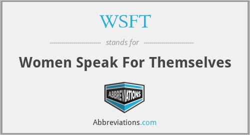 WSFT - Women Speak For Themselves