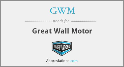 GWM - Great Wall Motor