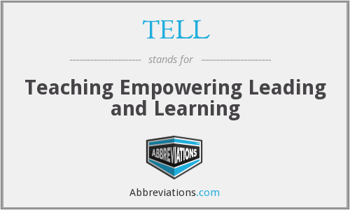 TELL - Teaching Empowering Leading and Learning