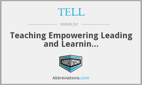 TELL - Teaching Empowering Leading and Learnin…