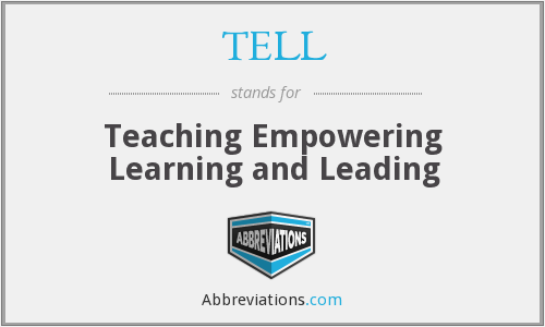TELL - Teaching Empowering Learning and Leading
