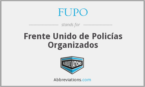 What does FUPO stand for?