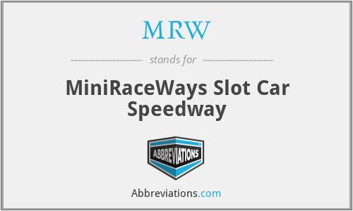 MRW - MiniRaceWays Slot Car Speedway