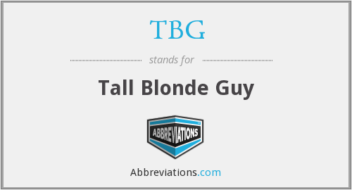 TBG - Tall Blonde Guy