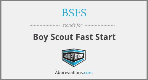 BSFS - Boy Scout Fast Start