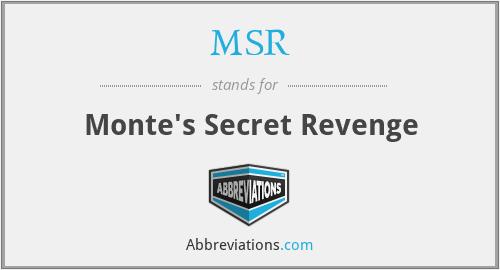 MSR - Monte's Secret Revenge