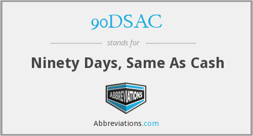 90DSAC - Ninety Days, Same As Cash