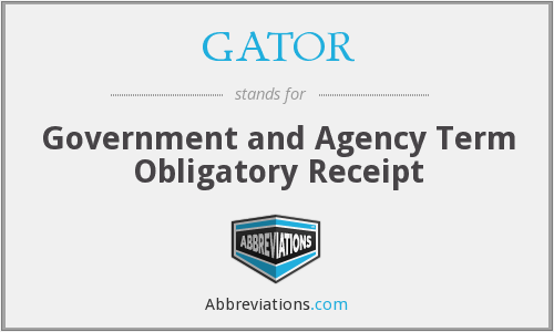 GATOR - Government and Agency Term Obligatory Receipt