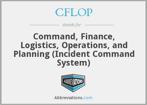 CFLOP - Command, Finance, Logistics, Operations, and Planning (Incident Command System)
