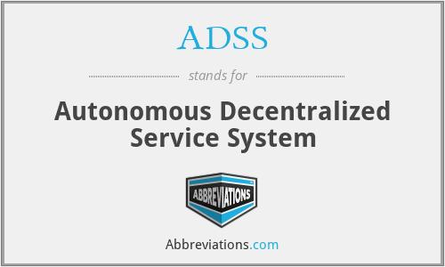ADSS - Autonomous Decentralized Service System