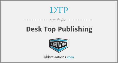 DTP - Desk Top Publishing