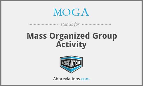 MOGA - Mass Organized Group Activity