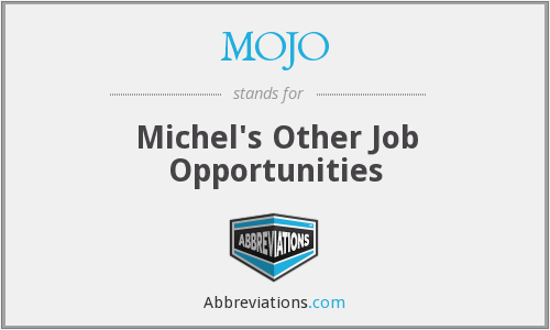 MOJO - Michel's Other Job Opportunities