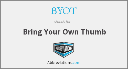 BYOT - Bring Your Own Thumb