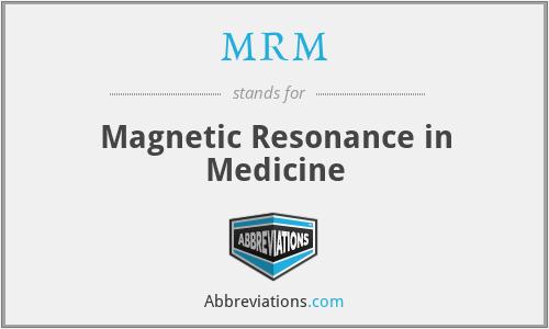 MRM - Magnetic Resonance in Medicine