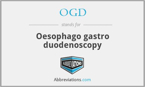 OGD - Oesophago gastro duodenoscopy