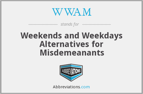WWAM - Weekends and Weekdays Alternatives for Misdemeanants