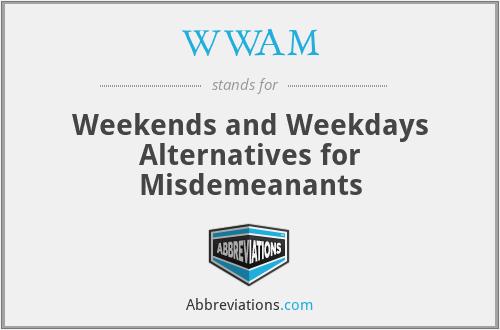 WWAM - Weekends and Weekdays Alternatives for Misdemeanants