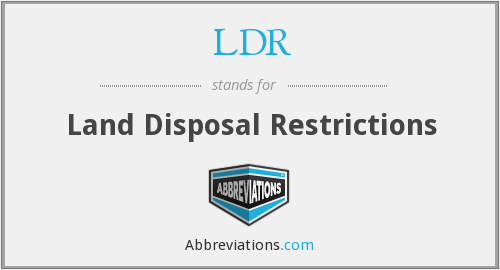 LDR - Land Disposal Restrictions