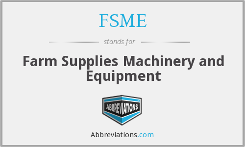 FSME - Farm Supplies Machinery and Equipment