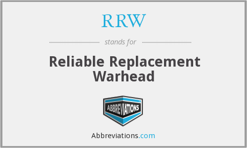 RRW - Reliable Replacement Warhead