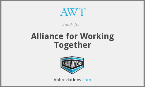 AWT - Alliance for Working Together