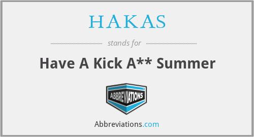 HAKAS - Have A Kick A** Summer
