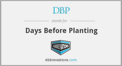 DBP - Days Before Planting