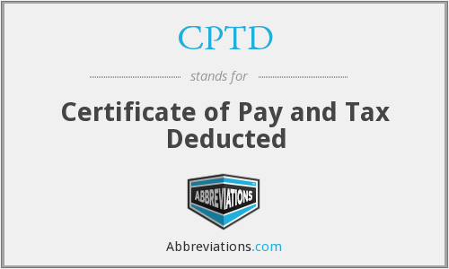 CPTD - Certificate of Pay and Tax Deducted