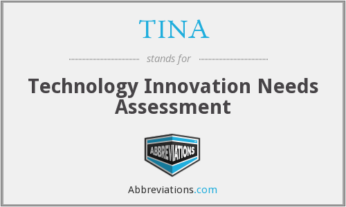 TINA - Technology Innovation Needs Assessment