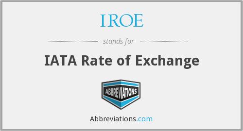 What does IROE stand for?