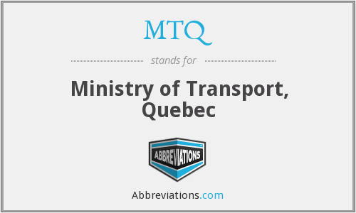 MTQ - Ministry of Transport, Quebec