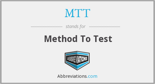 MTT - Method To Test