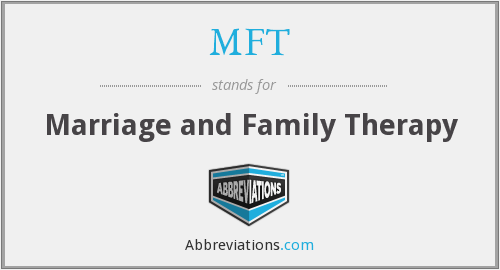 MFT - Marriage and Family Therapy