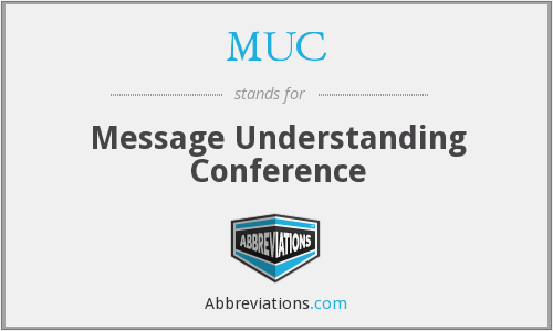 MUC - Message Understanding Conference