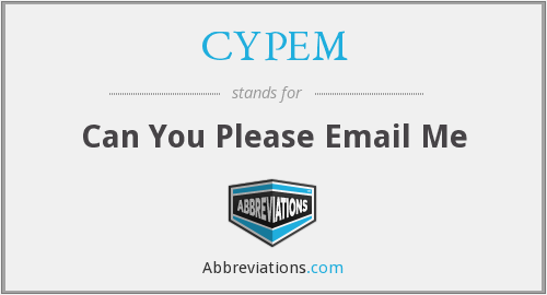 What does CYPEM stand for?
