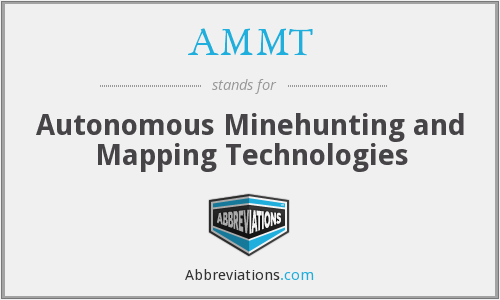 AMMT - Autonomous Minehunting and Mapping Technologies