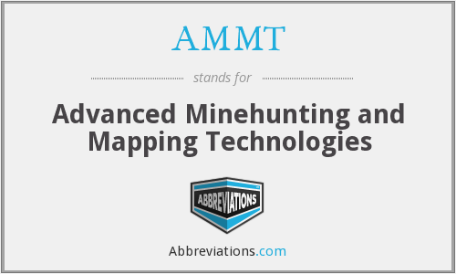 AMMT - Advanced Minehunting and Mapping Technologies