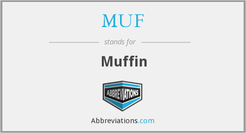What does MUF stand for?