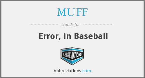 MUFF - Error, in Baseball