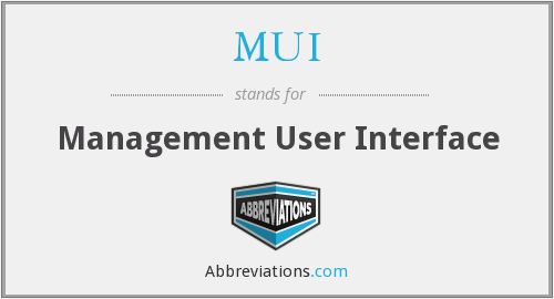 MUI - Management User Interface