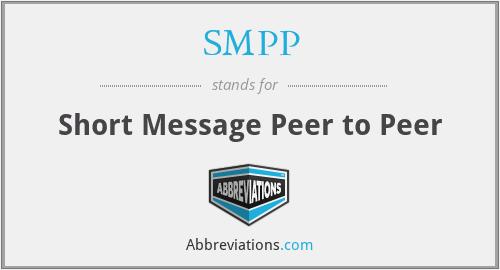 SMPP - Short Message Peer to Peer