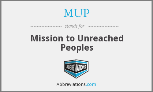MUP - Mission to Unreached Peoples