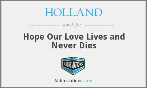 HOLLAND - Hope Our Love Lives and Never Dies