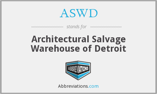 ASWD - Architectural Salvage Warehouse of Detroit