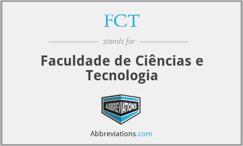 FCT - Faculdade de Ciências e Tecnologia